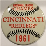 "1961 CINCINNATI REDS ""NATIONAL LEAGUE CHAMPS"" OVER-SIZED PIN"